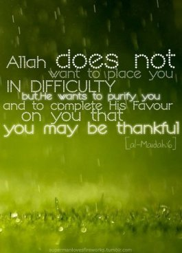 Allah does not want to place you in difficulty