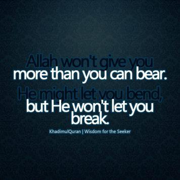 Inspiration: Allah will not let you break
