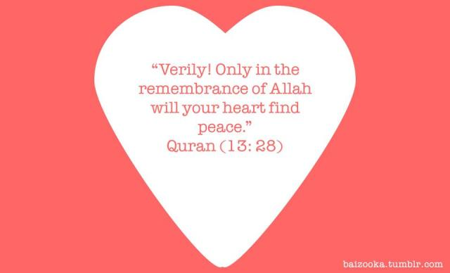 Only in the remembrance of Allah will hearts find peace