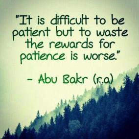 Wisdom: Abu Bakr and patience